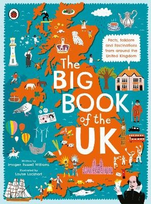 The Big Book of the UK - Facts, folklore and fascinations from around the United Kingdom (Hardcover): Imogen Russell Williams