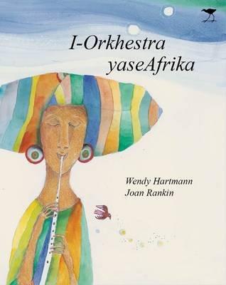 I-orkhestra yaseAfika (Xhosa, Paperback): Wendy Hartmann
