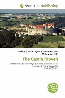 The Castle (Novel) (French, Paperback): Frederic P. Miller, Agnes F. Vandome, John McBrewster