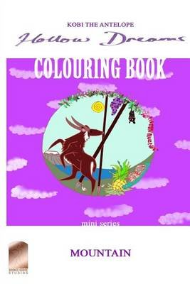 Kobi the Antelope - Hollow Dreams (Mountain - Mini Series) Small Colouring Book (Paperback): Maia Muir