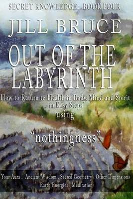 Out of the Labyrinth (Paperback): Mrs Jill Bruce