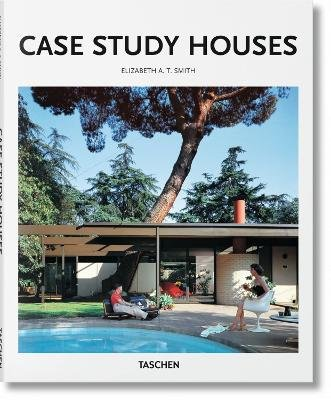 Case Study Houses (Hardcover): Elizabeth A.T. Smith