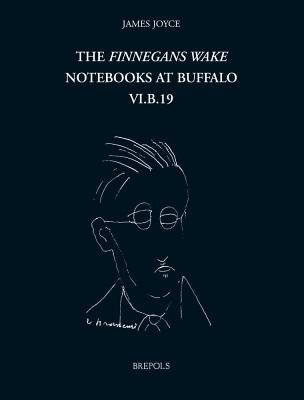 The Finnegans Wake Notebooks at Buffalo - VI.B.19 (Hardcover, Annotated edition): V. Deane, D. Ferrer, G. Lernout