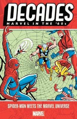 Decades: Marvel In The 60s - Spider-man Meets The Marvel Universe (Paperback): Stan Lee
