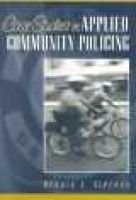 Case Studies in Applied Community Policing (Paperback): Dennis J Stevens
