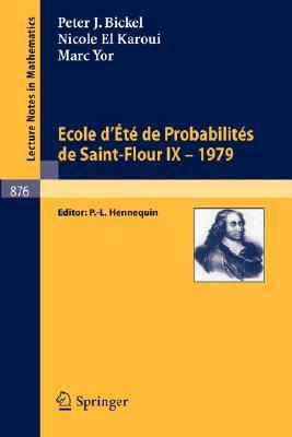 Ecole D'Ete de Probabilites de Saint-Flour IX, 1979 (French, Paperback, 1981 ed.): P.L. Hennequin