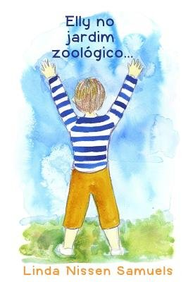 Elly No Jardim Zoologico (Portuguese, Paperback): Mrs Linda Nissen Samuels