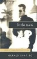Little Men - Novellas and Stories (Hardcover): Gerald Shapiro