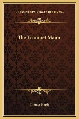 The Trumpet Major (Hardcover): Thomas Hardy