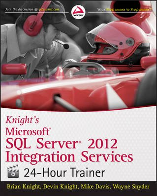 Knight's Microsoft SQL Server 2012 Integration Services 24-Hour Trainer (Electronic book text, 1st edition): Brian Knight,...