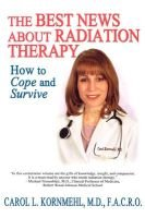 The Best News About Radiation Therapy (Paperback): Carol L Kornmehl