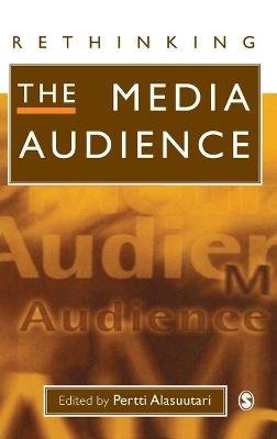 Rethinking the Media Audience - The New Agenda (Hardcover): Pertti Alasuutari