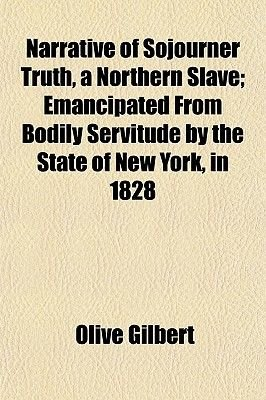 Narrative of Sojourner Truth, a Northern Slave; Emancipated from Bodily Servitude by the State of New York, in 1828...