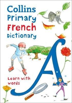 Primary French Dictionary - Illustrated Dictionary for Ages 7+ (Paperback, 2 Revised Edition): Collins Dictionaries
