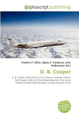 D. B. Cooper (Paperback): Frederic P. Miller, Agnes F. Vandome, John McBrewster