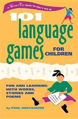 101 Language Games for Children - Fun and Learning with Words, Stories and Poems (Spiral bound): Paul Rooyackers
