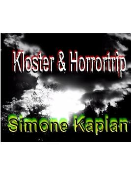 Kloster & Horrortrip - Sammelband (German, Paperback): Simone Kaplan