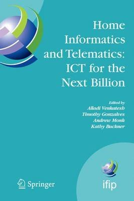 Home Informatics and Telematics: ICT for the Next Billion (Paperback, Softcover reprint of hardcover 1st ed. 2007): Alladi...