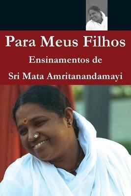 Para Meus Filhos (Portuguese, Paperback): Sri Mata Amritanandamayi Devi