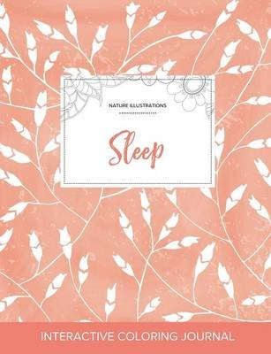 Adult Coloring Journal - Sleep (Nature Illustrations, Peach Poppies) (Paperback): Courtney Wegner