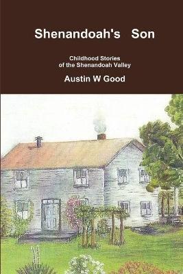 Shenandoah's Son (Paperback): Austin W Good