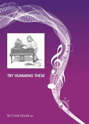 Try Humming These - Lots of Excercises (Not Only Humming) for Singers (Spiral bound): Coral Gould