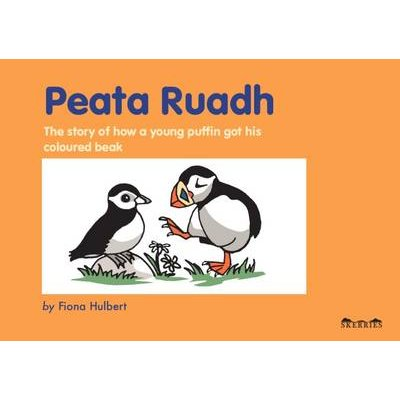 Peata Ruadh - The Story of How a Young Puffin Got His Coloured Beak (Paperback): Fiona Hulbert
