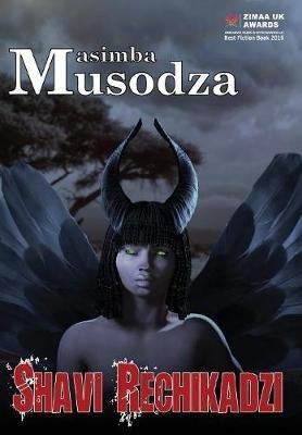 Shavi Rechikadzi (Shona, Hardcover, Hardback ed.): Masimba Musodza