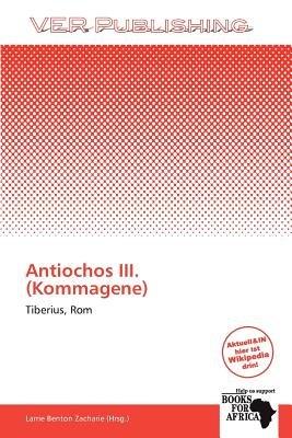 Antiochos III. (Kommagene) (German, Paperback): Larrie Benton Zacharie