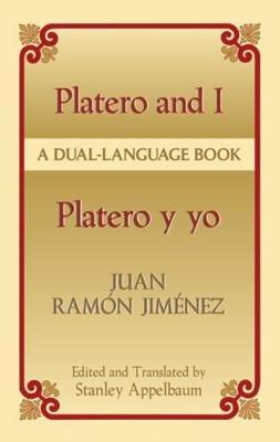 Platero and I/Platero y Yo - A Dual-Language Book (Electronic book text): Juan Ramon Jimenez