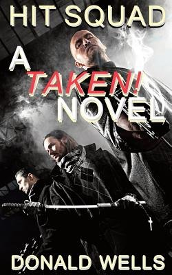 Hit Squad - A Taken! Novel (Paperback): Donald Wells