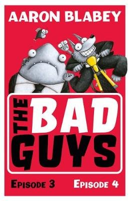 The Bad Guys: Episode 3&4 (Paperback): Aaron Blabey