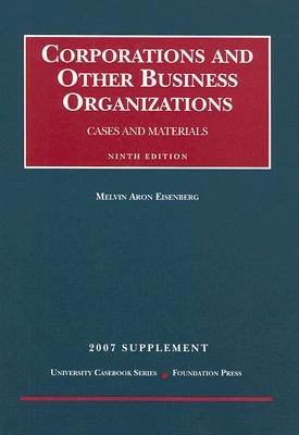 Corporations and Other Business Organizations Supplement - Cases and Materials (Paperback, 9th): Melvin Aron Eisenberg