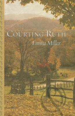 Courting Ruth (Large print, Hardcover, large type edition): Emma Miller