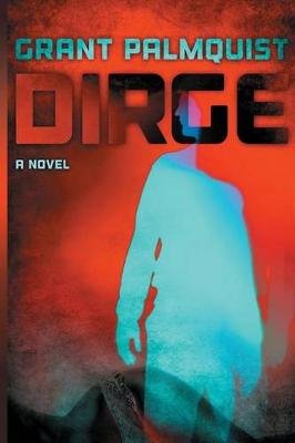 Dirge (Paperback): Grant Palmquist