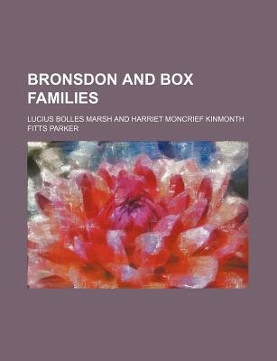 Bronsdon and Box Families (Paperback): Lucius Bolles Marsh