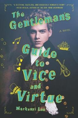 The Gentleman's Guide to Vice and Virtue (Hardcover): Mackenzi Lee