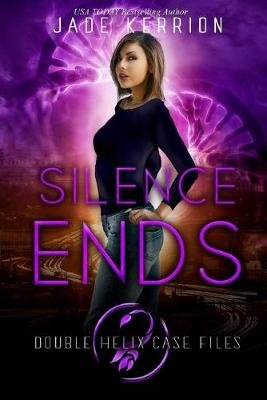 When the Silence Ends (Paperback): Jade Kerrion