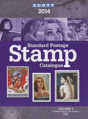 2014 Scott Standard Postage Stamp Catalogue Volume 2 - Countries of the World C-F (Paperback, 170th ed.): Charles Snee, James...