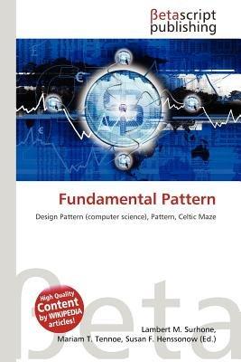 Fundamental Pattern (Paperback): Lambert M. Surhone, Mariam T. Tennoe, Susan F. Henssonow