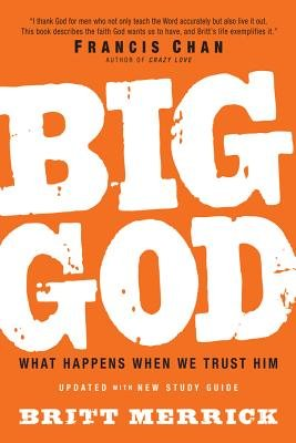 Big God - What Happens When We Trust Him (Paperback): Britt Merrick