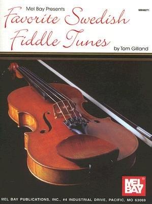 Favorite Swedish Fiddle Tunes (Paperback): Tom Gilland