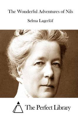 The Wonderful Adventures of Nils (Paperback): Selma Lagerlof