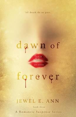 Dawn of Forever (Paperback): Jewel E. Ann