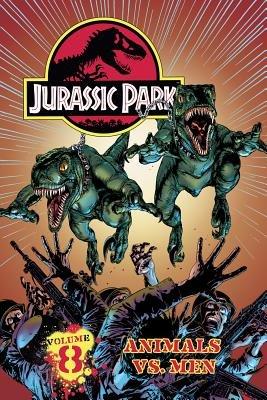 Jurassic Park Vol. 8: Animals vs. Men! (Hardcover): Steve Englehart