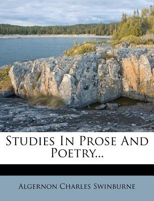 Studies in Prose and Poetry (Paperback): Algernon Charles Swinburne