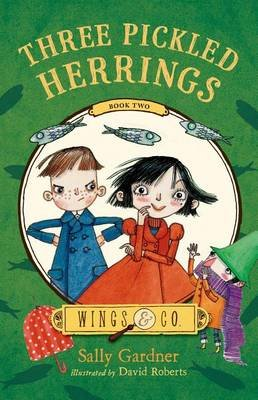 Three Pickled Herrings - Book Two (Electronic book text): Sally Gardner