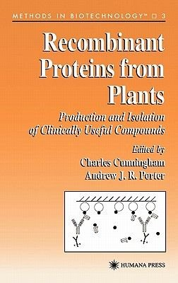 Recombinant Proteins from Plants - Production and Isolation of Clinically Useful Compounds (Hardcover, 1998): Cunningham