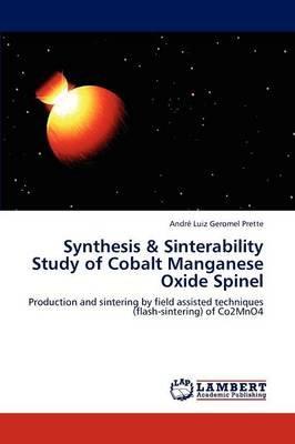Synthesis & Sinterability Study of Cobalt Manganese Oxide Spinel (Paperback): Andr Luiz Geromel Prette, Andre Luiz Geromel...