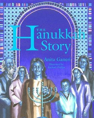 The Hanukkah Story (Hardcover, illustrated edition): Anita Ganeri